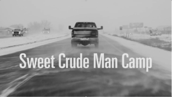Sweet Crude Man Camp on Vimeo