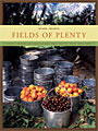 Fields of Plenty: A Farmer's Journey in Search of Real Food and the People Who Grow It